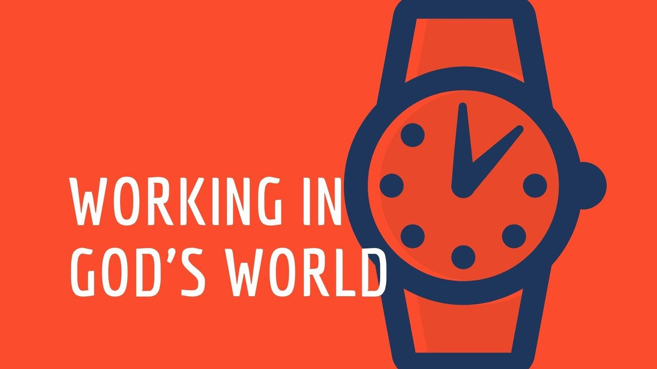 Working in God's World