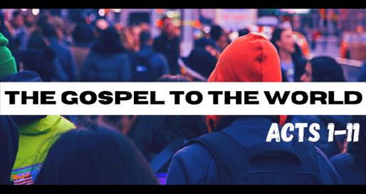 Acts: The Gospel to the World