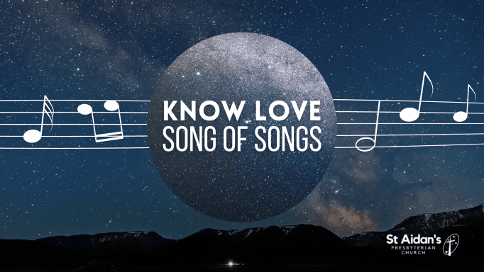 Song of Songs – Know Love